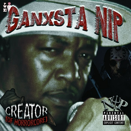 Ganxsta NIP - Creator (Of Horrorcore) cover