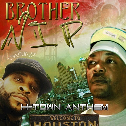 Brother NIP - H-Town Anthem Remix cover