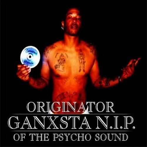 Ganxsta N.I.P. - Originator Of The Psycho Sound cover