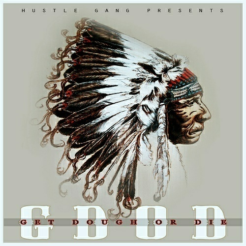 Hustle Gang - G.D.O.D. (Get Dough Or Die) cover