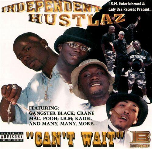 Independent Hustlaz - Can`t Wait cover