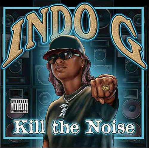 Indo G - Kill The Noise cover