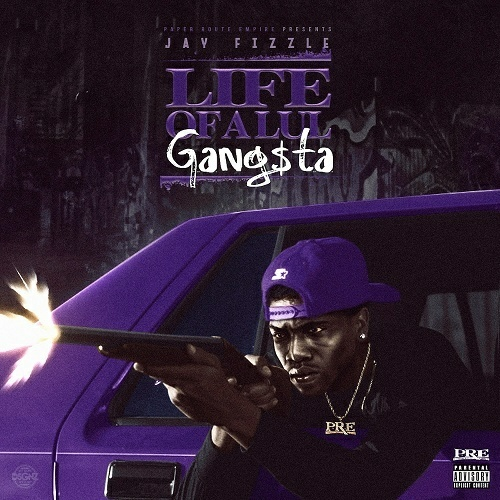 Jay Fizzle - Life Of A Lul Gangsta cover