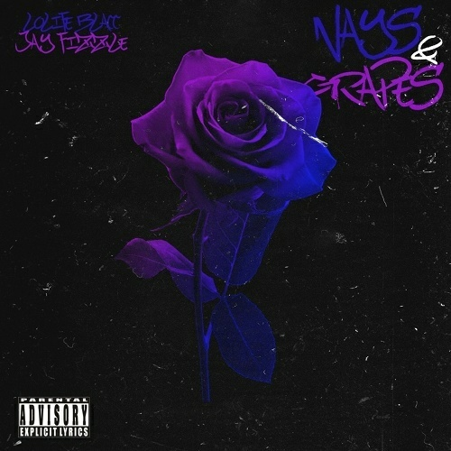 Jay Fizzle & LoLife Blacc - Nays & Grapes cover