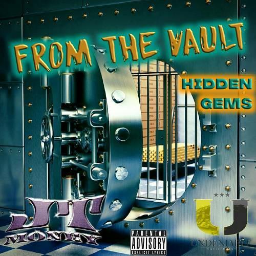 JT Money - From The Vault. Hidden Gems cover