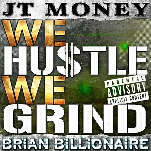 JT Money - We Hustle We Grind cover