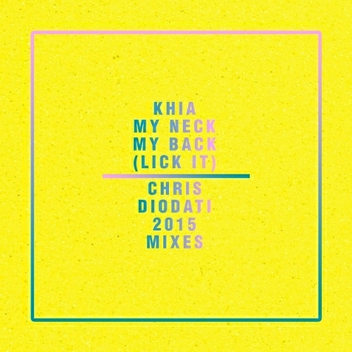 Khia - My Neck, My Back (Like It) (Chris Diodati 2015 Mixes) cover