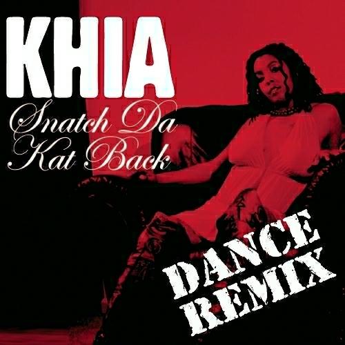 Khia - Snatch Da Kat Back (Vicious Vic Club Mix) cover