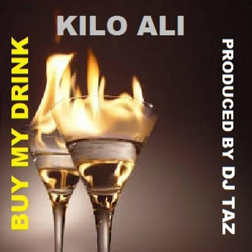 Kilo Ali - Buy My Drink cover