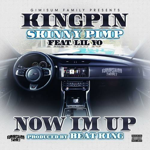Kingpin Skinny Pimp - Now I`m Up cover