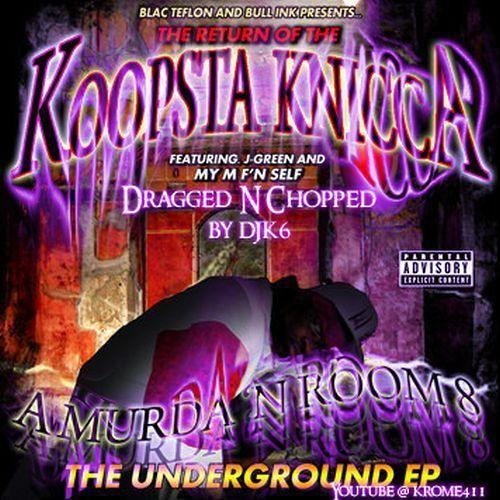 Koopsta Knicca - A Murda `N Room 8 EP (dragged n chopped) cover