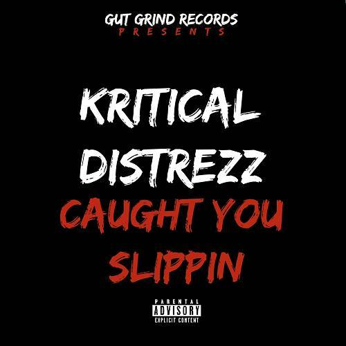 Kritical Distrezz - Caught You Slippin cover