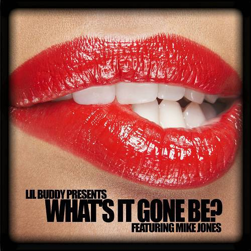 Lil Buddy - What`s It Gone Be? cover