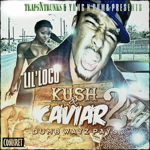 Lil Loco - Kush N Caviar 2 cover
