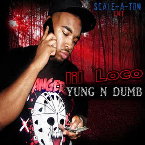 Lil Loco - Yung N Dumb cover