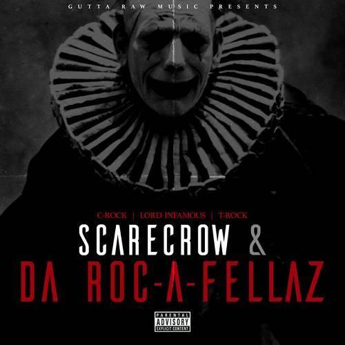 Lord Infamous, T-Rock & C-Rock - Scarecrow & Da Roc-A-Fellaz cover