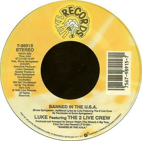 Luke & The 2 Live Crew - Banned In The U.S.A. (7'' Vinyl, 45 RPM) cover