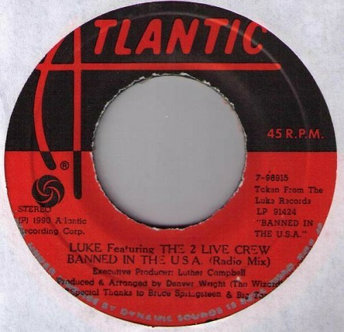 Luke & The 2 Live Crew - Banned In The U.S.A. (7'' Vinyl, 45 RPM, Atlantic) cover