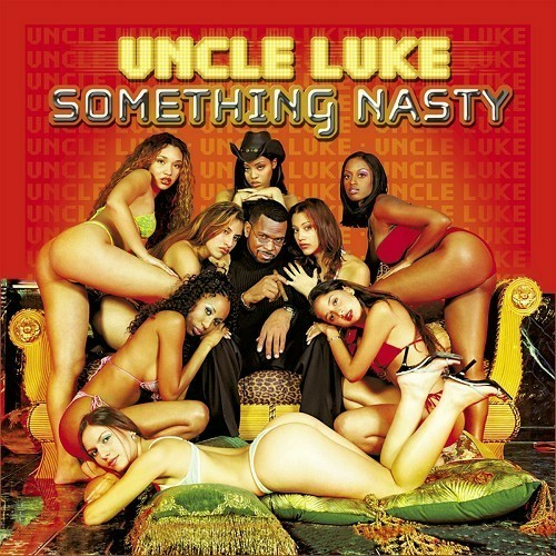 Uncle Luke - Something Nasty cover