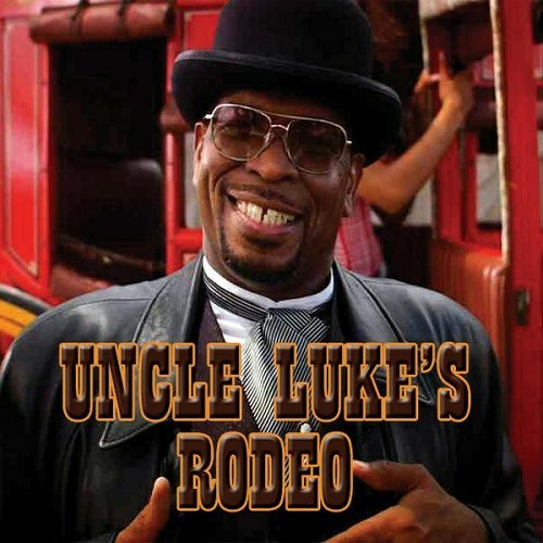 Uncle Luke - Uncle Luke`s Rodeo cover