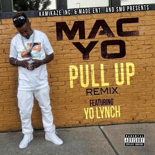 Mac-Yo - Pull Up Remix cover