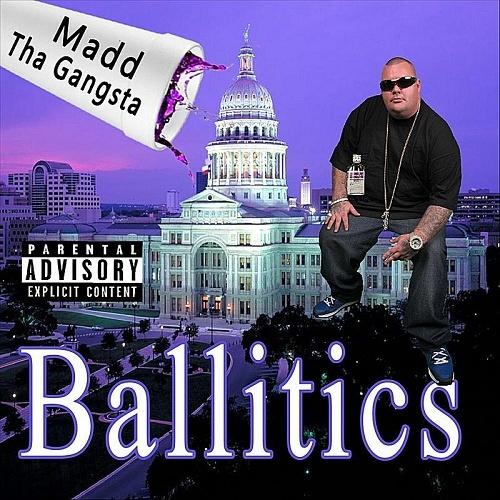 Madd Tha Gangsta - Ballitics cover