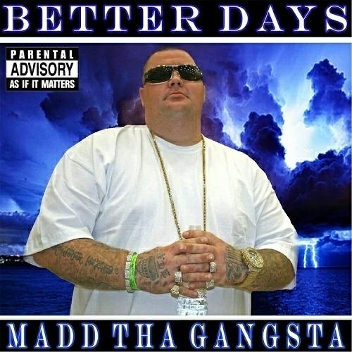 Madd Tha Gangsta - Better Days cover