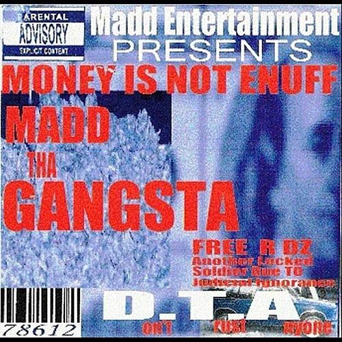 Madd Tha Gangsta - Money Is Not Enuff cover
