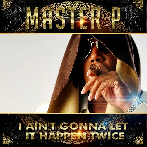 Master P - I Ain`t Gonna Let It Happen Twice cover