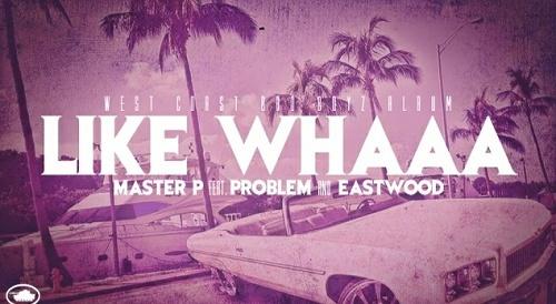 Master P - Like Whaaa cover