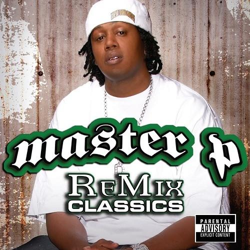 Master P - ReMix Classics (Greatest Hits) cover