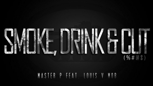 Master P - Smoke, Drink & Cut cover