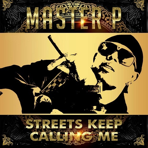 Master P - Streets Keep Calling Me cover