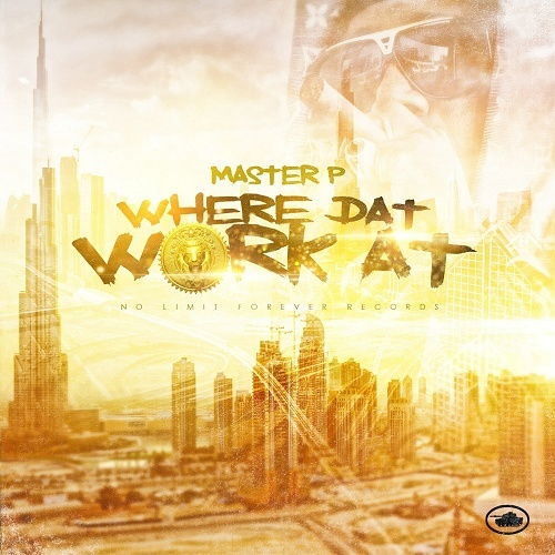 Master P - Where Dat Work At cover