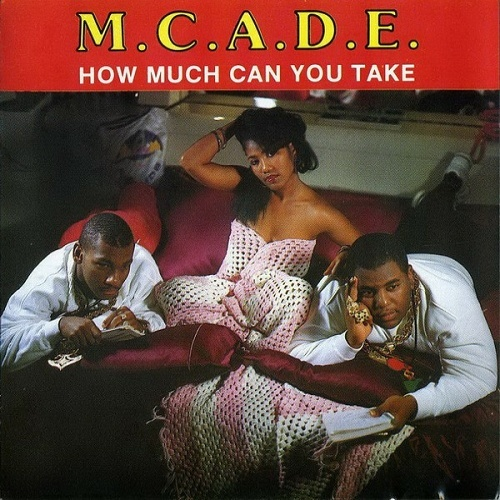 M.C. A.D.E. - How Much Can You Take cover