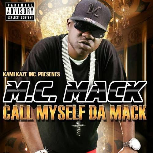 M.C. Mack - Call Myself Da Mack cover