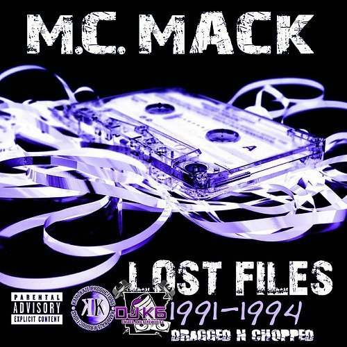 M.C. Mack - Lost Files 1991-1994 (dragged-n-chopped) cover