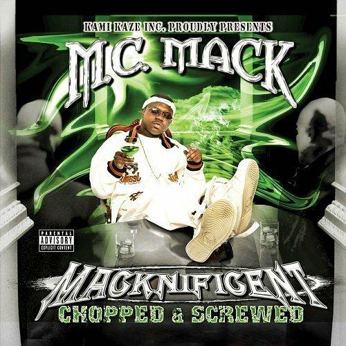 M.C. Mack - Macknificent (chopped & screwed) cover