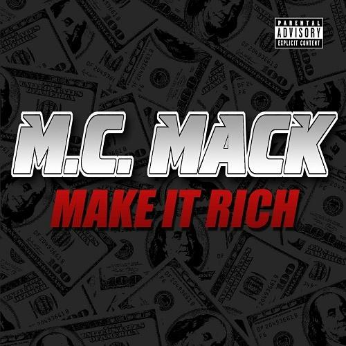 M.C. Mack - Make It Rich cover