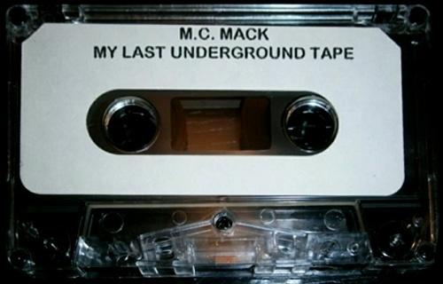 M.C. Mack - My Last Underground Tape cover