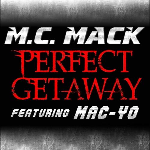 M.C. Mack - Perfect Getaway cover