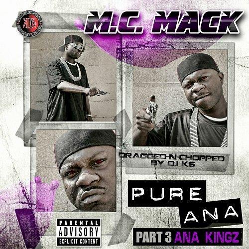 M.C. Mack - Pure Ana, Part 3. Ana Kingz (dragged-n-chopped) cover