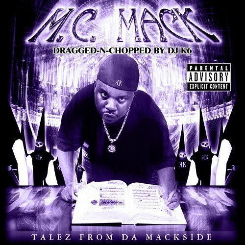 M.C. Mack - Talez From Da Mackside (dragged-n-chopped) cover