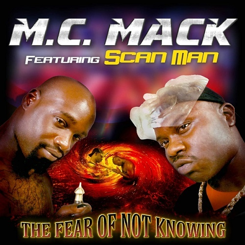 M.C. Mack - The Fear Of Not Knowing cover