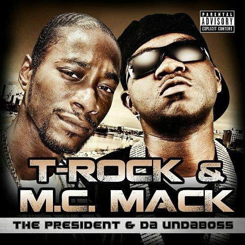 T-Rock & M.C. Mack - The President & Da Undaboss cover