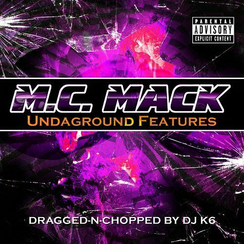M.C. Mack - Undaground Features (dragged-n-chopped) cover