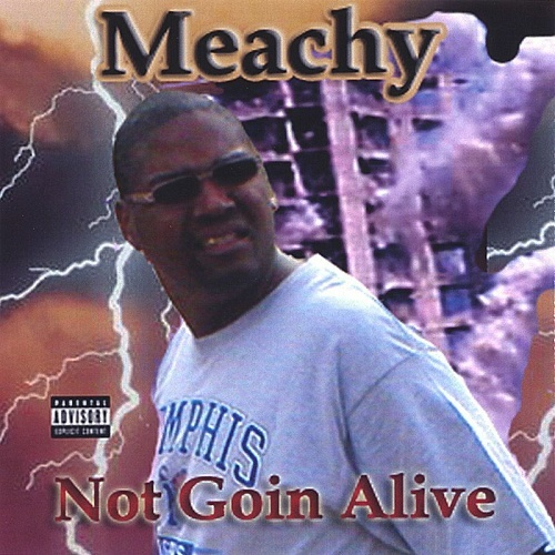 Meachy - Not Goin Alive cover