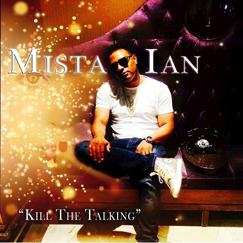 Mista Ian - Kill The Talking cover