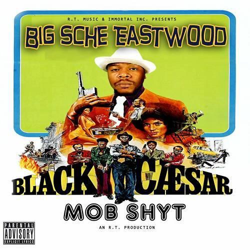 Big Sche Eastwood - Black Caesar Mob Shyt cover