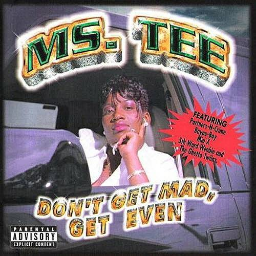 Ms. Tee - Don`t Get Mad, Get Even cover